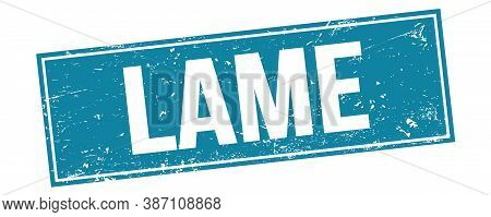 Lame Text On Blue Grungy Rectangle Stamp.
