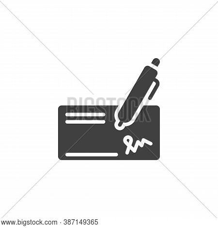 Bank Cheque Vector Icon. Filled Flat Sign For Mobile Concept And Web Design. Cheque And Pen Glyph Ic