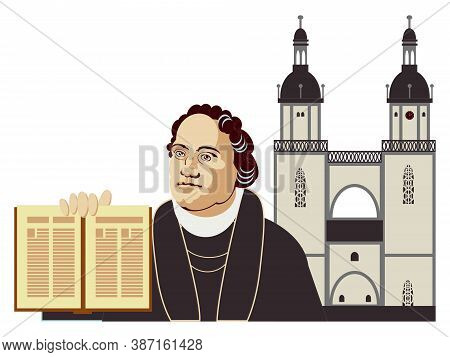 Martin Luther In A Historical Costume Holding An Open Bible Book In His Hand And A Building Of St. M