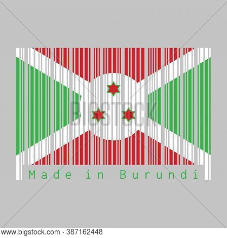 Barcode Set The Color Of Burundi Flag, Green Red And White And Three Star, Text: Made In Burundi. Co