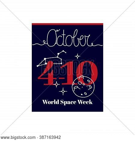 Calendar Sheet, Vector Illustration On The Theme Of World Space Week On October 4-10. Decorated With