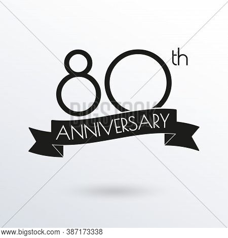 80 Years Anniversary Logo With Ribbon. 80th Anniversary Celebration Label. Design Element For Birthd
