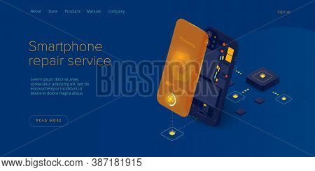 Smartphone Repair Service In Isometric Vector Illustration. Cellphone Or Mobile Phone  Maintenance C