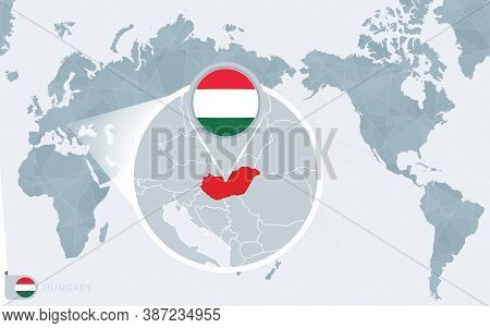 Pacific Centered World Map With Magnified Hungary. Flag And Map Of Hungary On Asia In Center World M