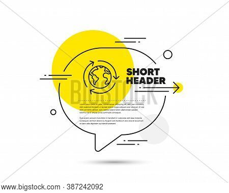 Global Business Line Icon. Speech Bubble Vector Concept. International Outsourcing Sign. Internet Ma