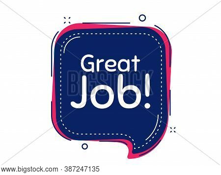 Great Job Symbol. Thought Bubble Vector Banner. Recruitment Agency Sign. Hire Employees. Dialogue Or