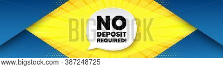 No Deposit Required. Background With Offer Speech Bubble. Promo Offer Sign. Advertising Promotion Sy