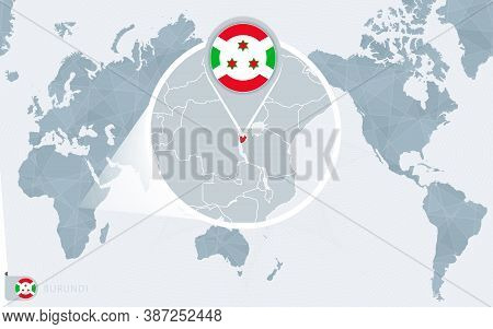 Pacific Centered World Map With Magnified Burundi. Flag And Map Of Burundi On Asia In Center World M