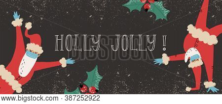 Funny Santa Clauses dancing in various poses in medical face mask and latex gloves. Holly Jolly greeting lettering.