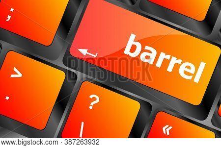 Barrel Word On Keyboard Key, Notebook Computer