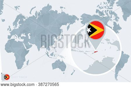 Pacific Centered World Map With Magnified East Timor. Flag And Map Of East Timor On Asia In Center W