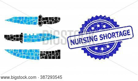 Vector Collage Knives, And Nursing Shortage Dirty Rosette Stamp Seal. Blue Stamp Seal Has Nursing Sh