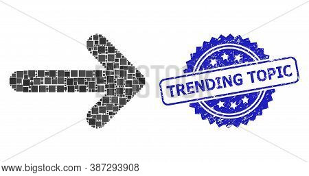 Vector Collage Right Arrow, And Trending Topic Textured Rosette Stamp. Blue Stamp Includes Trending