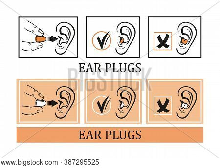 Protective Earplugs From Loud Noise Vector Icon Set. Instruction For Correct Using Foam Ear Plugs. S