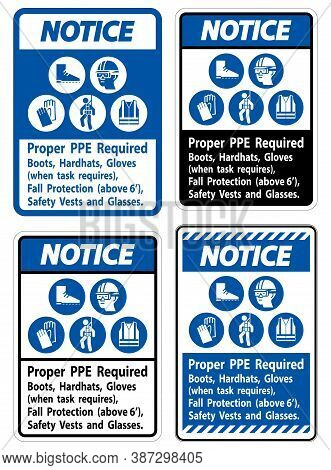 Notice Sign Proper Ppe Required Boots, Hardhats, Gloves When Task Requires Fall Protection With Ppe