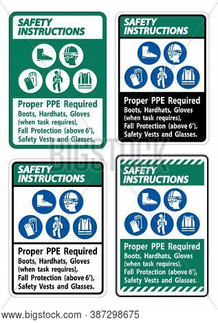 Safety Instructions Sign Proper Ppe Required Boots, Hardhats, Gloves When Task Requires Fall Protect