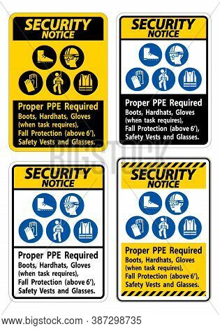 Security Notice Sign Proper Ppe Required Boots, Hardhats, Gloves When Task Requires Fall Protection