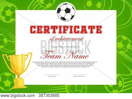 Certificate Of Achievement In Soccer Game. Football Player Diploma Vector Template With Ball And Gol