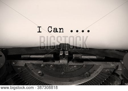 Printed On Paper Letters Make Up The Word I Can On A Vintage Typewriter.. Motivation Concept For Bus