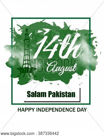 14th August Pakistan Independence Day With Beautiful Background And Minor-e- Pakistan. It Is Suitabl