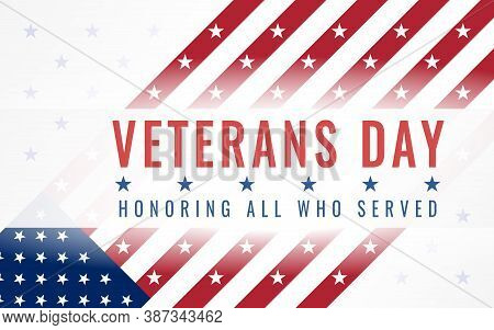 Veterans Day. Honoring All Who Served. 11th Of November. Creative Postcard With Stylized American Fl