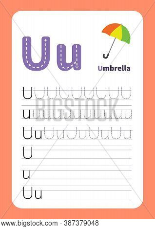 Handwriting Practice And Alphabet Learning. Letter U With A Picture Of Umbrella And Six Lines Of Let