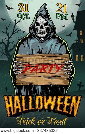 Halloween Colorful Vintage Poster With Creepy Grim Reaper Holding Wooden Board With Party Inscriptio