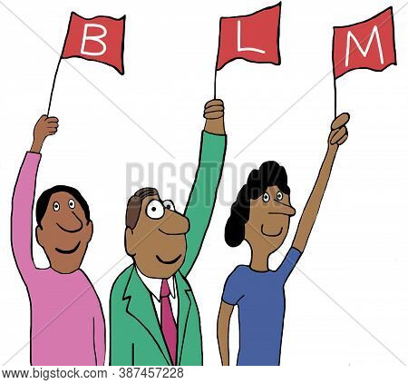 Color Cartoon Of Three African-americans Holding Flags That Spell Blm, Black Lives Matter.
