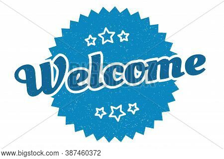 Welcome Sign. Welcome Round Vintage Retro Label.