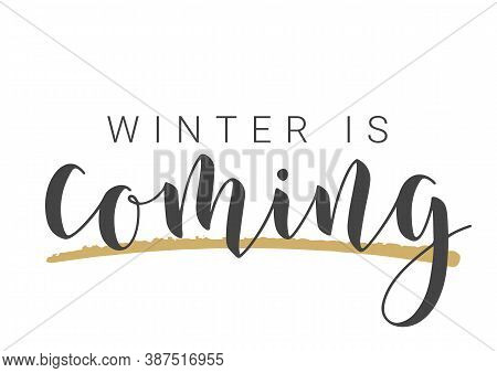 Handwritten Lettering Of Winter Is Coming. Template For Banner, Card, Invitation, Party, Poster, Pri
