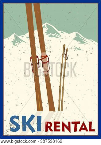 Ski Rental Retro Poster Design With Pair Of Skis And Winter Mountain Shape. Winter Vacation Concept.