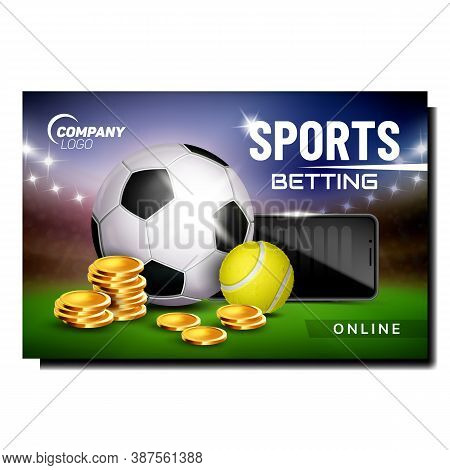 Sports Betting Creative Promotional Poster Vector. Football And Tennis Balls, Coin Heap And Smartpho