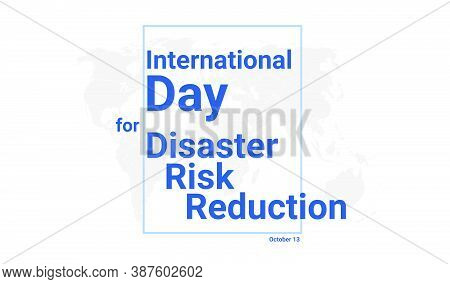 International Day For Disaster Risk Reduction Holiday Card. October 13 Graphic Poster With Earth Glo