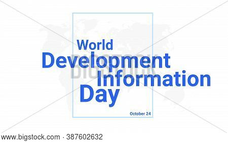 World Development Information Day International Holiday Card. October 24 Graphic Poster With Earth G