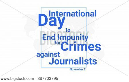 International Day To End Impunity For Crimes Against Journalists Holiday Card. November 16 Graphic P