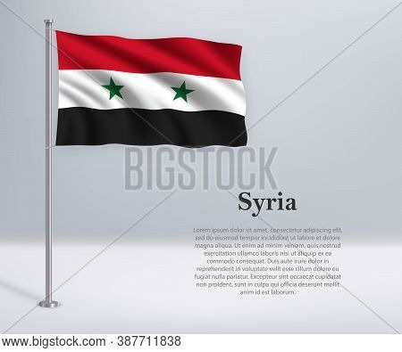 Waving Flag Of Syria On Flagpole. Template For Independence Day