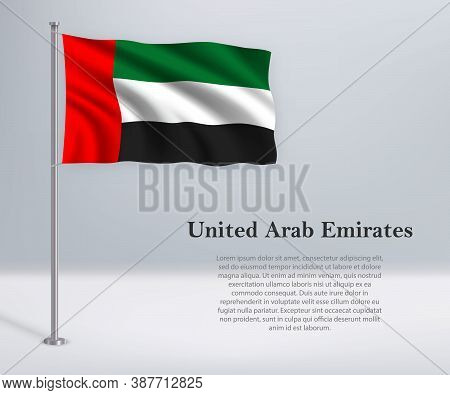 Waving Flag Of United Arab Emirates On Flagpole. Template For In