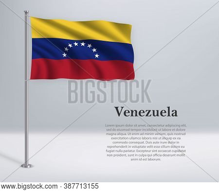 Waving Flag Of On Flagpole. Template For Independence Day Poste