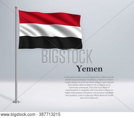 Waving Flag Of Yemen On Flagpole. Template For Independence Day