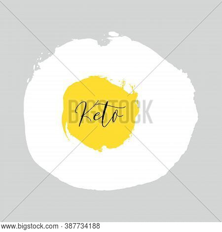Ketogenic Diet. Lettering On Hand Paint Fried Egg Watercolor Texture Isolated On White Background. I