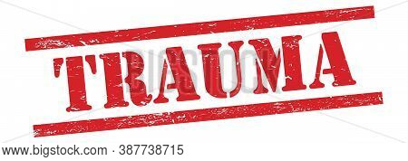 Trauma Text On Red Grungy Lines Stamp.