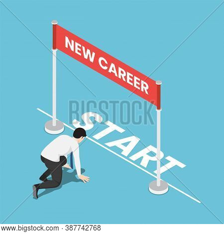 Flat 3d Isometric Businessman In Starting Position And Ready To His New Career. Start New Career And
