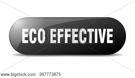 Eco Effective Button. Sticker. Banner. Rounded Glass Sign