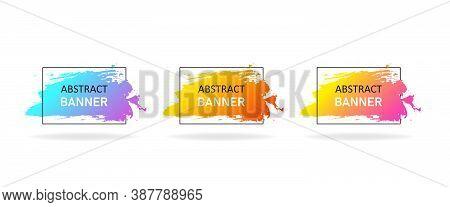 Set Of Modern Abstract Brushstroke Vector Banners. Brushstroke Liquid Eps10