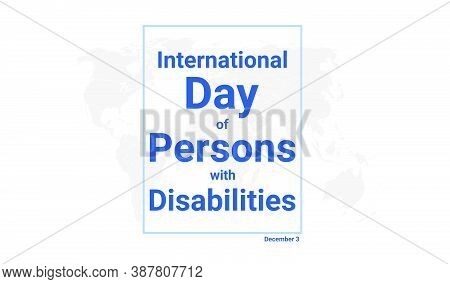 International Day Of Persons With Disabilities Holiday Card. December 3 Graphic Poster With Earth Gl