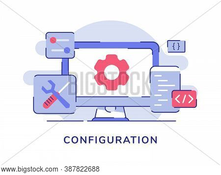 Configuration Gear On Display Computer Screen Setting Screwdriver Wrench Coding Code White Isolated