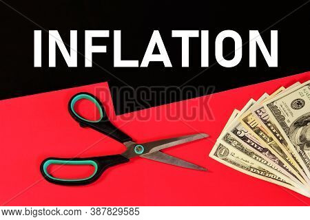 Inflation - Text Inscription On The Background Of Banknotes. Increase In Prices For Goods And Servic