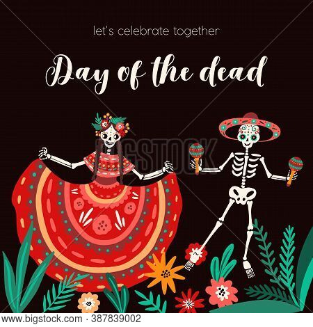 Festive Square Card For Day Of The Dead. Background With Flowers, Dancing Skeletons, Calavera Catrin