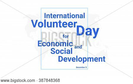 International Volunteer Day For Economic And Social Development Holiday Card. December 5 Graphic Pos