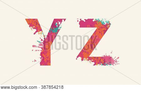 Alphabet, Letters Y Z With Colorful Ink Blots, Abstract Color Splashes, Colored Paint Spray. Vector